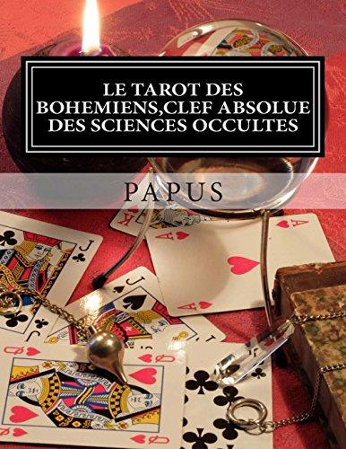 Le Tarot des Bohmiens, clef absolue des sciences occultes