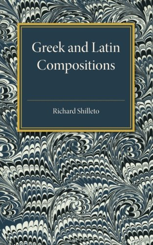 Greek and Latin Compositions por Richard Shilleto