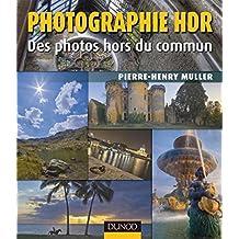 Photographie HDR - 2e ed. : Des photos hors du commun (Hors Collection)