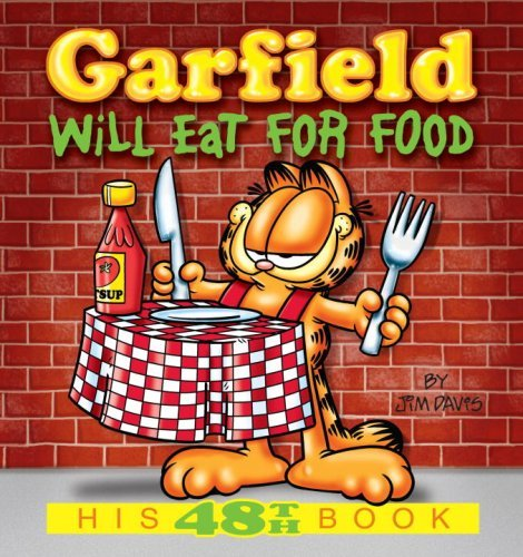 Garfield Will Eat for Food: His 48th Book by Jim Davis (August 25,2009)