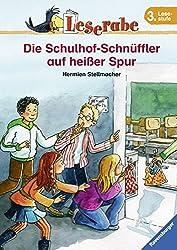 Die Schulhof-Schnüffler auf heißer Spur. Leserabe. 3. Lesestufe, ab 3. Klasse