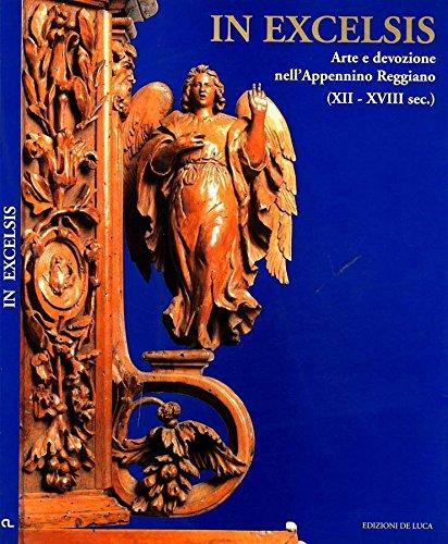 In Excelsis. Arte e devozione nell'appennino reggiano (xii-xviii sec).