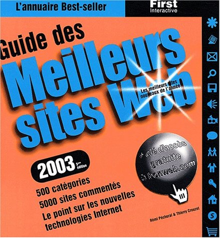 Guide des meilleurs sites web, édition 2003 par Thierry Crouzet
