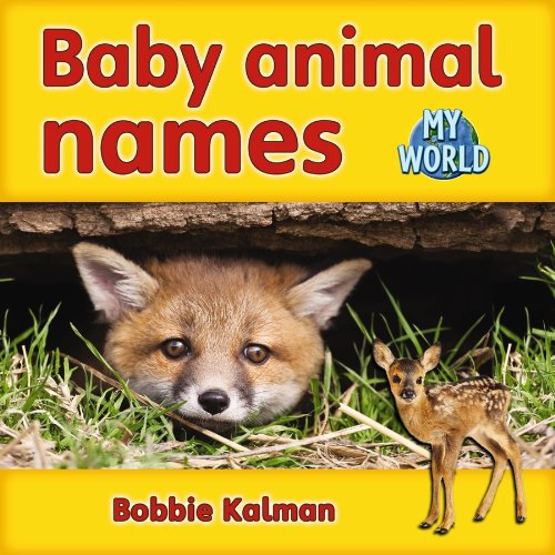 Baby Animal Names (Baby Animal Names (My World))
