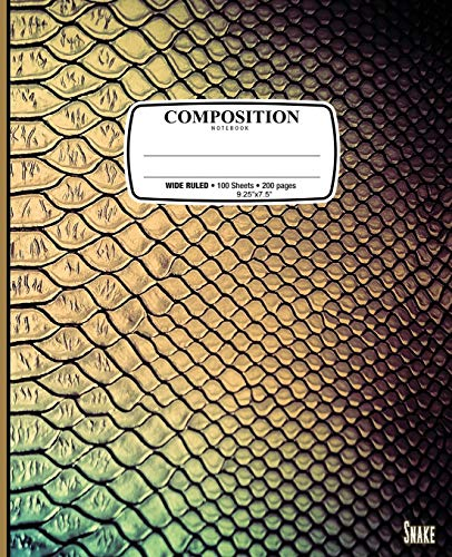 Composition Notebook Snake: Composition Notebook Snake: Snake Viper Serpent Skin Scales Luxury: Wide Ruled • 100 Sheets • 200 Pages • 9.25 x 7.5 in. for School Office Home Student Teacher Use