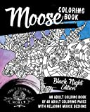 Best Animal World Mooses - Moose Coloring Book: Black Night Edition: An Adult Review