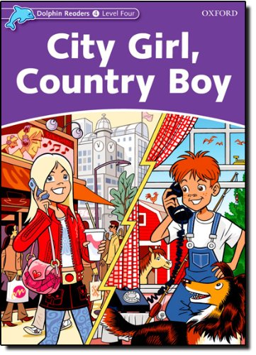 Dolphin Readers Level 4: City Girl, Country Boy (Dolphin readers Level four)