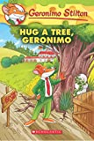 Hug a Tree, Geronimo (Geronimo Stilton #69)