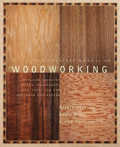 The Complete Manual of Woodworking by Jackson, Albert, Day, David (1996) Paperback