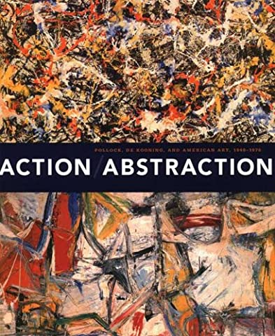 Action/Abstraction: Pollock, de Kooning, and American Art, 1940-1976 (Jewish