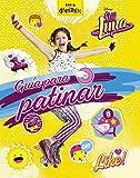 Soy Luna. Guía para patinar (Disney. Soy Luna)
