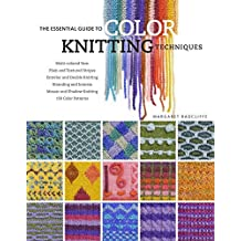 The Essential Guide to Color Knitting Techniques by Margaret Radcliffe (2008-12-01)