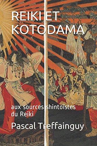 REIKI ET KOTODAMA: aux sources shintoïstes du Reiki par Pascal  Kolber Treffainguy