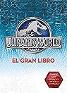 El Gran Libro de Jurassic World par Varios autores