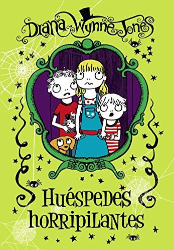Huéspedes horripilantes (Literatura Infantil (6-11 Años) - Narrativa Infantil)