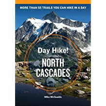 Day Hike! North Cascades, 4th Edition