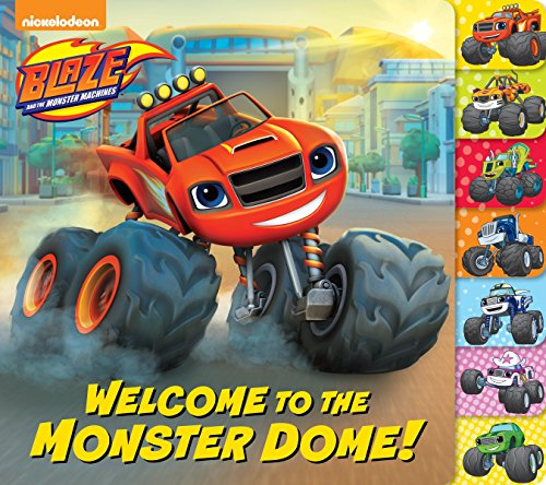 Welcome to the Monster Dome! (Blaze and the Monster Machines) (Monster Truck Board Book)