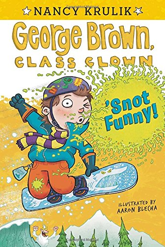 'Snot Funny! (George Brown, Class Clown)