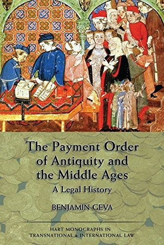 The Payment Order of Antiquity and the Middle Ages: 6 (Hart Monographs in Transnational and International Law)