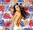 Bargrooves Summer Sessions Volume II