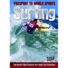 Surfing: The World's Most Fantastic Surf Spots and Techniques (Edge Books: Passport to World Sports) by Paul Mason PH. (2011-08-06)
