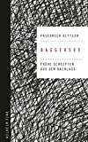 Baggersee. Frühe Schriften aus dem Nachlass