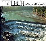 Der Lech und seine Abenteuer: Bildband
