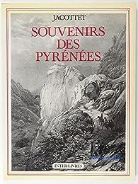 Souvenirs des Pyrénées par  Jacottet