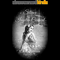 Silence Implies Consent: Pride and Prejudice sequel (English Edition)