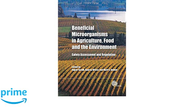 Beneficial microorganisms in agriculture, food and the environment : safety assessment and regulation