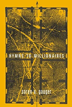 Hymns to Millionaires by [A. Gauger, Soren]