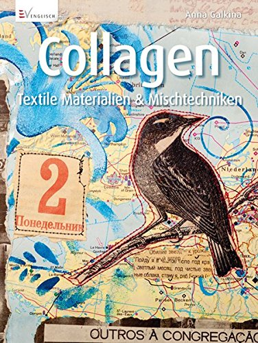 Collagen: Textile Materialien & Mischtechniken Textile Materialien