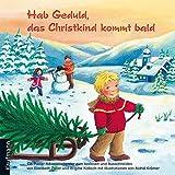 Hab Geduld, das Christkind kommt bald: Ein Adventskalender zum Vorlesen und Ausschneiden