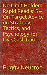 No Limit Holdem: Rapid Read # 5 - On-Target Advice on Strategy, Tactics, and Psychology for Live Cash Games (English Edition)