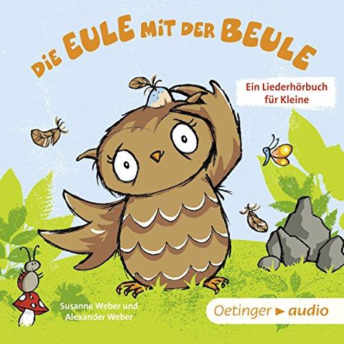 Buchseite und Rezensionen zu 'Die Eule mit der Beule: Ein Liederhörbuch für Kleine' von Susanne Weber