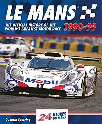 Le Mans: The Official History of the World's Greatest Motor Race, 1990-99