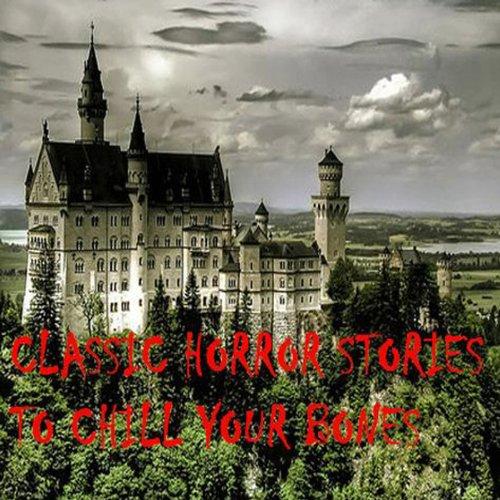 Classic Horror Stories to Chill Your Bones  Audiolibri