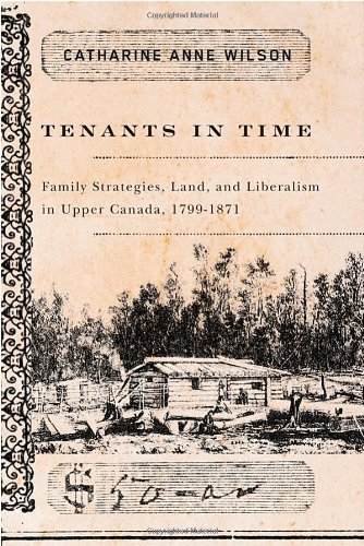 Tenants in Time: Family Strategies, Land, and Liberalism in Upper Canada, 1799-1871 by Catharine Anne Wilson (November 04,2008) par Catharine Anne Wilson