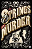 The Strings of Murder: Frey & McGray Book 1 (A Case for Frey & McGray)