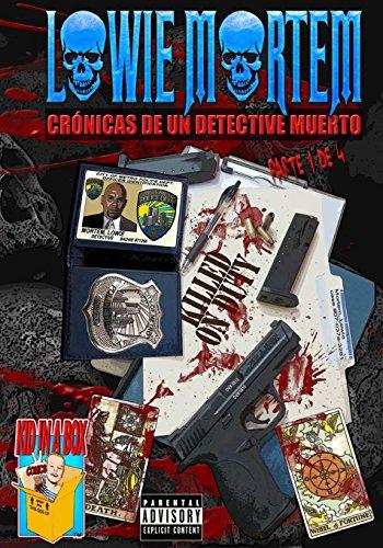 Lowie Mortem Crónicas de un Detective Muerto 1 de 4 / Lowie Mortem Dead Detective Chronicles of an April 1: Volume 1