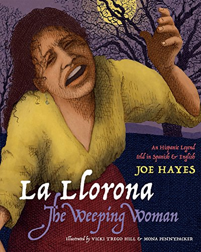 La Llorona/The Weeping Woman: An Hispanic Legend Told in Spanish and English por Joe Hayes