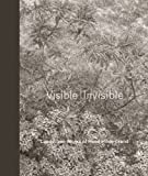 Visible | Invisible: Landscape Works of Reed Hilderbrand