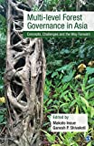 A fresh look and comparative perspectives from various Asian countries on multi-level forest governanceThis book presents the remarkable diversity of policy implementation in forest resource management in 14 Asian countries: five in South Asia (Bangl...