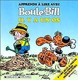 Image de Apprends à lire avec Boule et Bill : Il y a un os