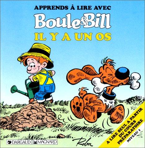 Apprends à lire avec Boule et Bill : Il y a un os