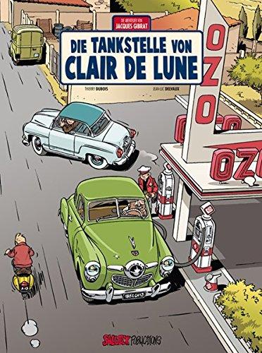 Jacques Gibrat: Band 6: Die Tankstelle von Clair de Lune