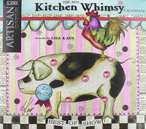 Kitchen Whimsy 2015 Calendar (Artisan Collection by Lang) (2015 Lang Kalender)