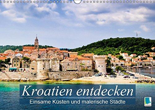 Kroatien entdecken: einsame Küsten und malerische Städte (Wandkalender 2019 DIN A3 quer): Urlaub und Erholung an der kroatischen Adria (Monatskalender, 14 Seiten ) (CALVENDO Orte)