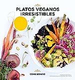 Platos veganos irresistibles (Come bonito)