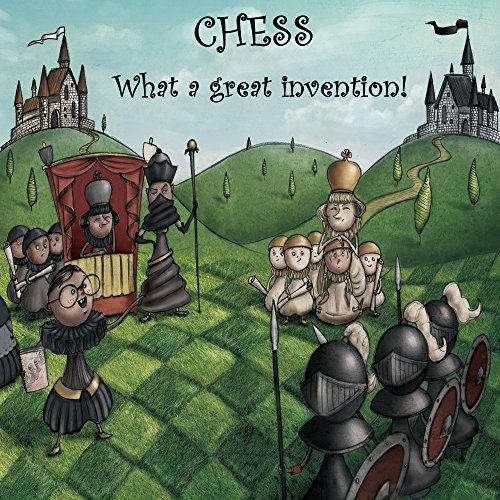 Chess. What a great invention!: How a very smart kid ...